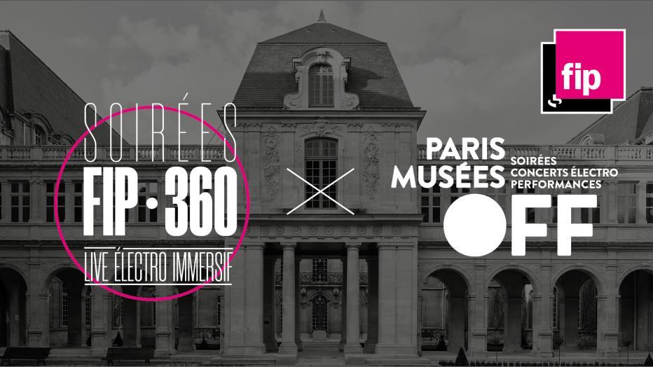 FIP 360 au musée Carnavalet | Maison de la Radio et de la Musique